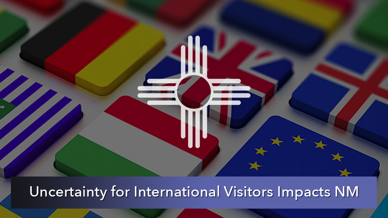 NMiF: Uncertainty for International Visitors Impacts NM