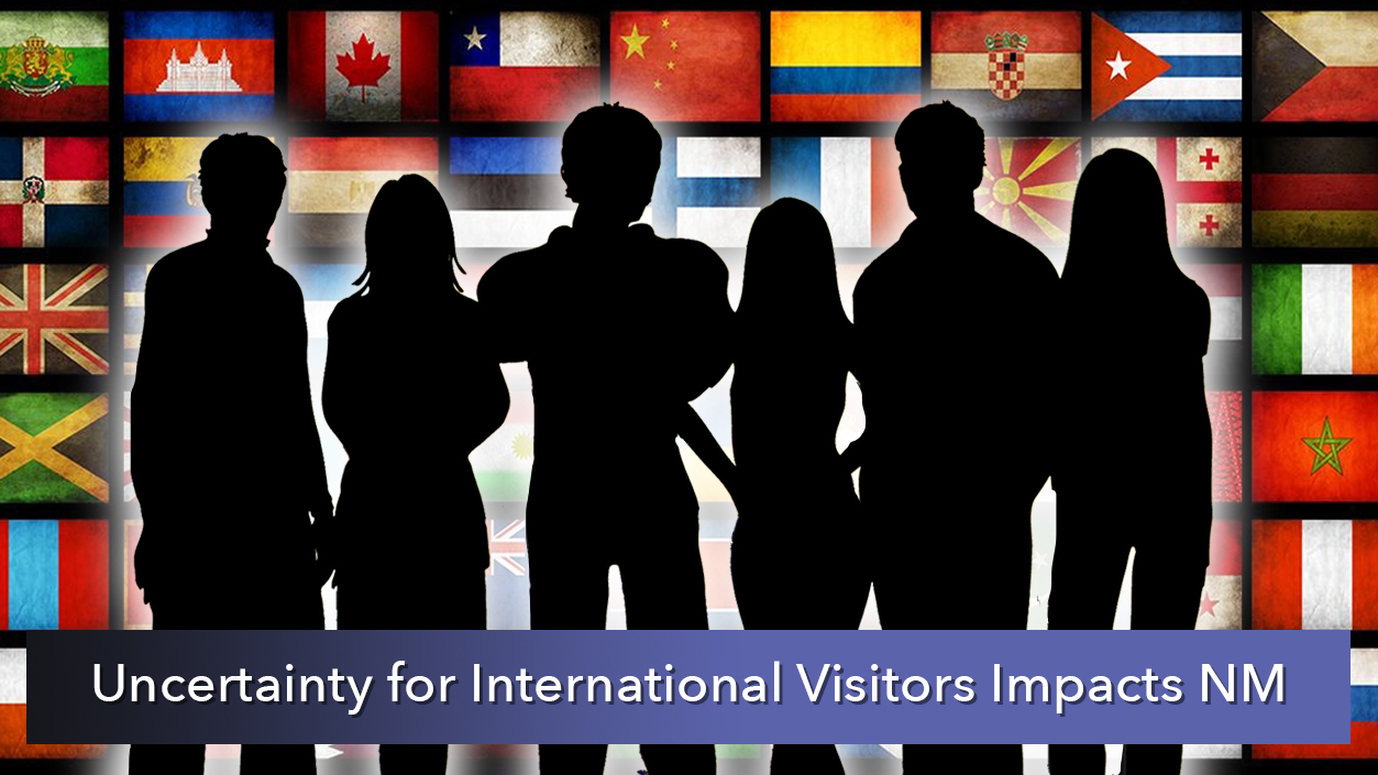 NMiF: Uncertainty for International Visitors Impacts New Mexico