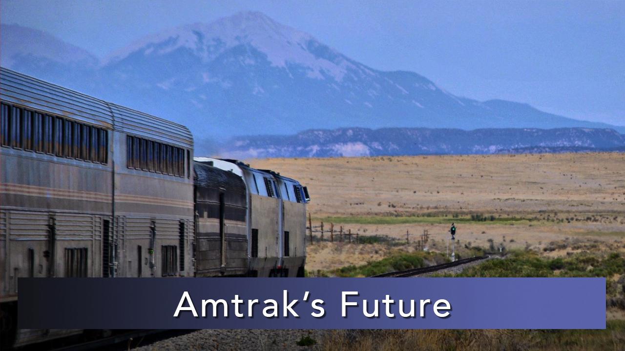NMiF: Amtrak's Future