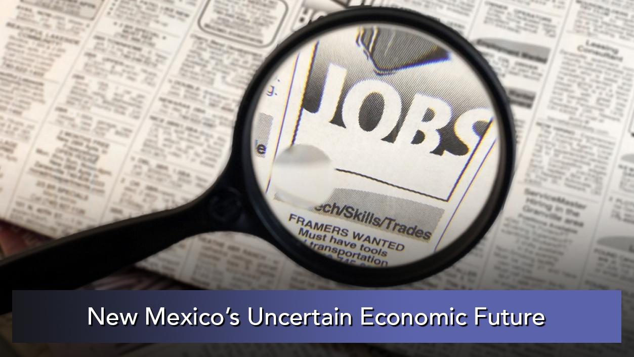 NMiF: New Mexico's Uncertain Economic Future