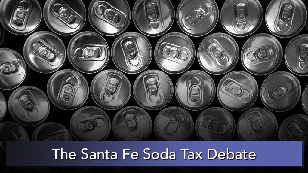 NMiF: Debating the Santa Fe Soda Tax