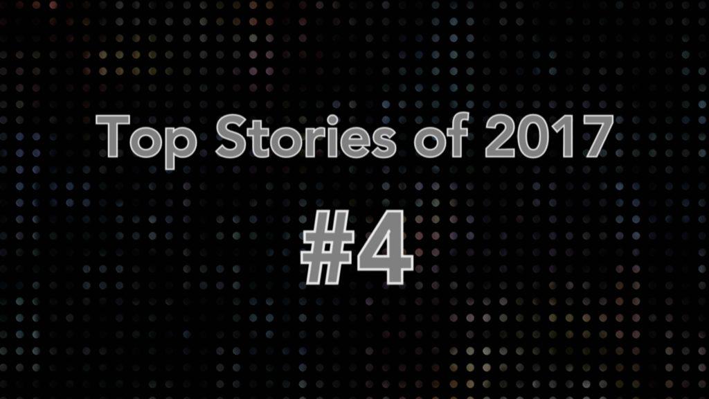 Top Stories of 2017 #4