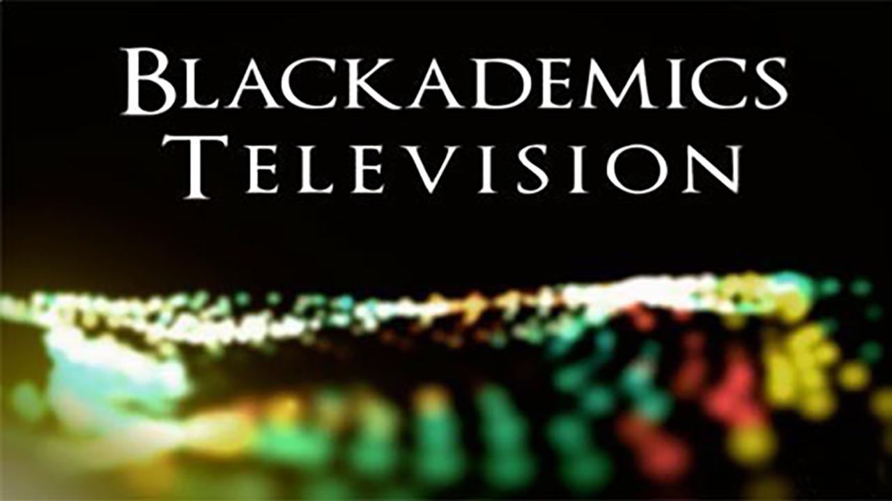 Blackademics Television