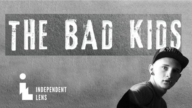 Independent Lens: The Bad Kids