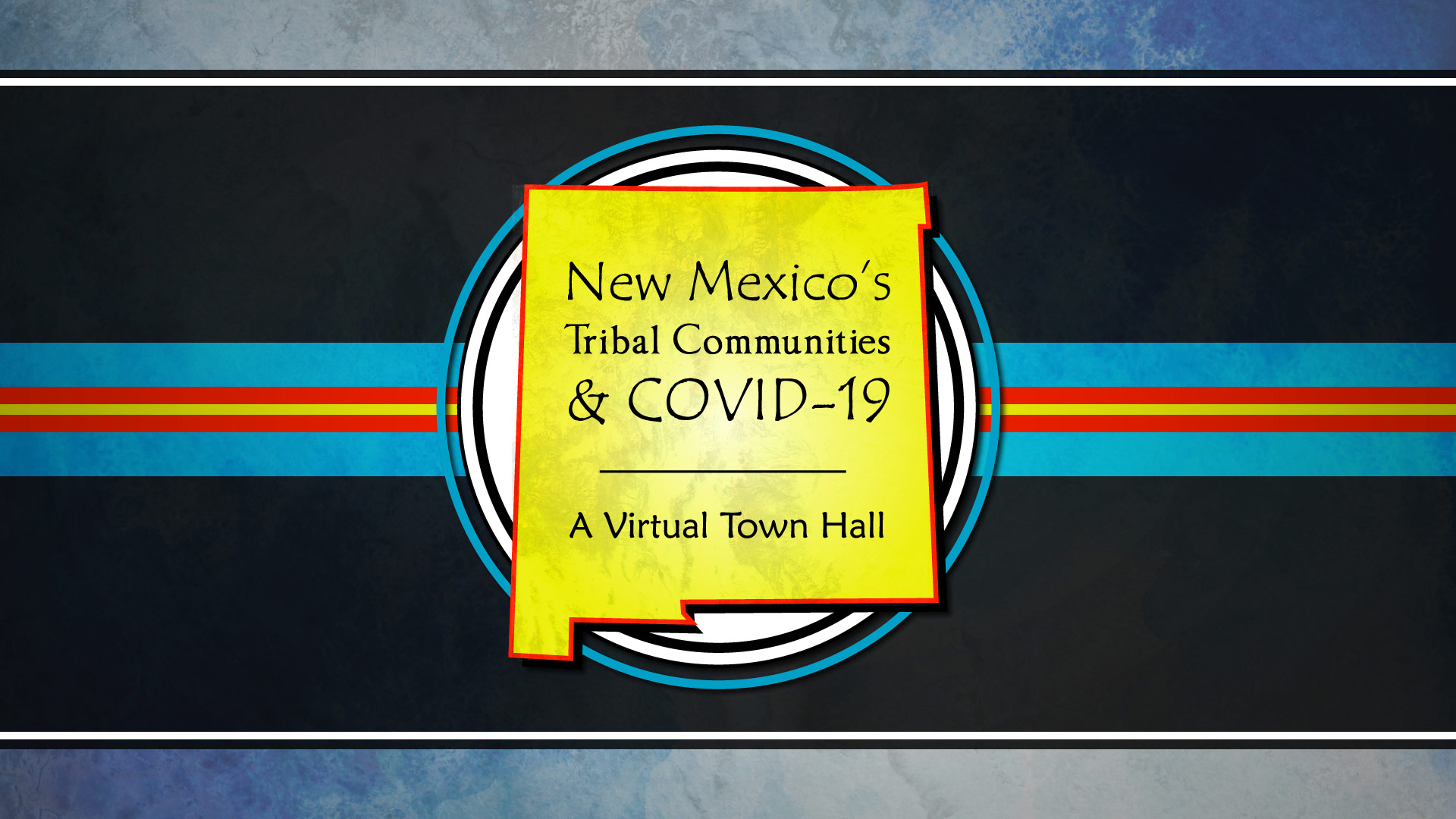 New Mexico's Tribal Communities and COVID-19: A Virtual Town Hall