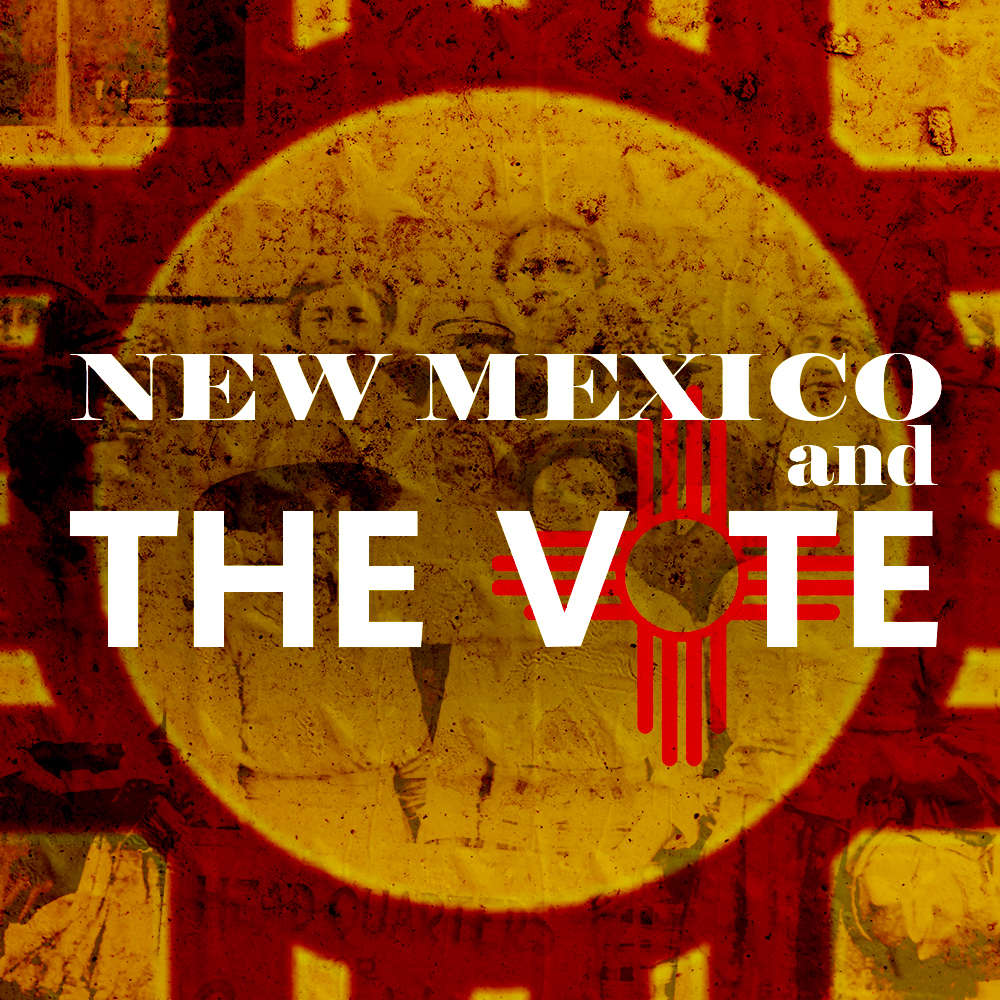 New Mexico and The Vote Podcast